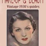 Vintage 1930's Beauty and Make-up Tutorials