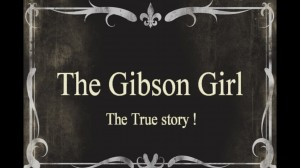 The Gibson Girl - the true story
