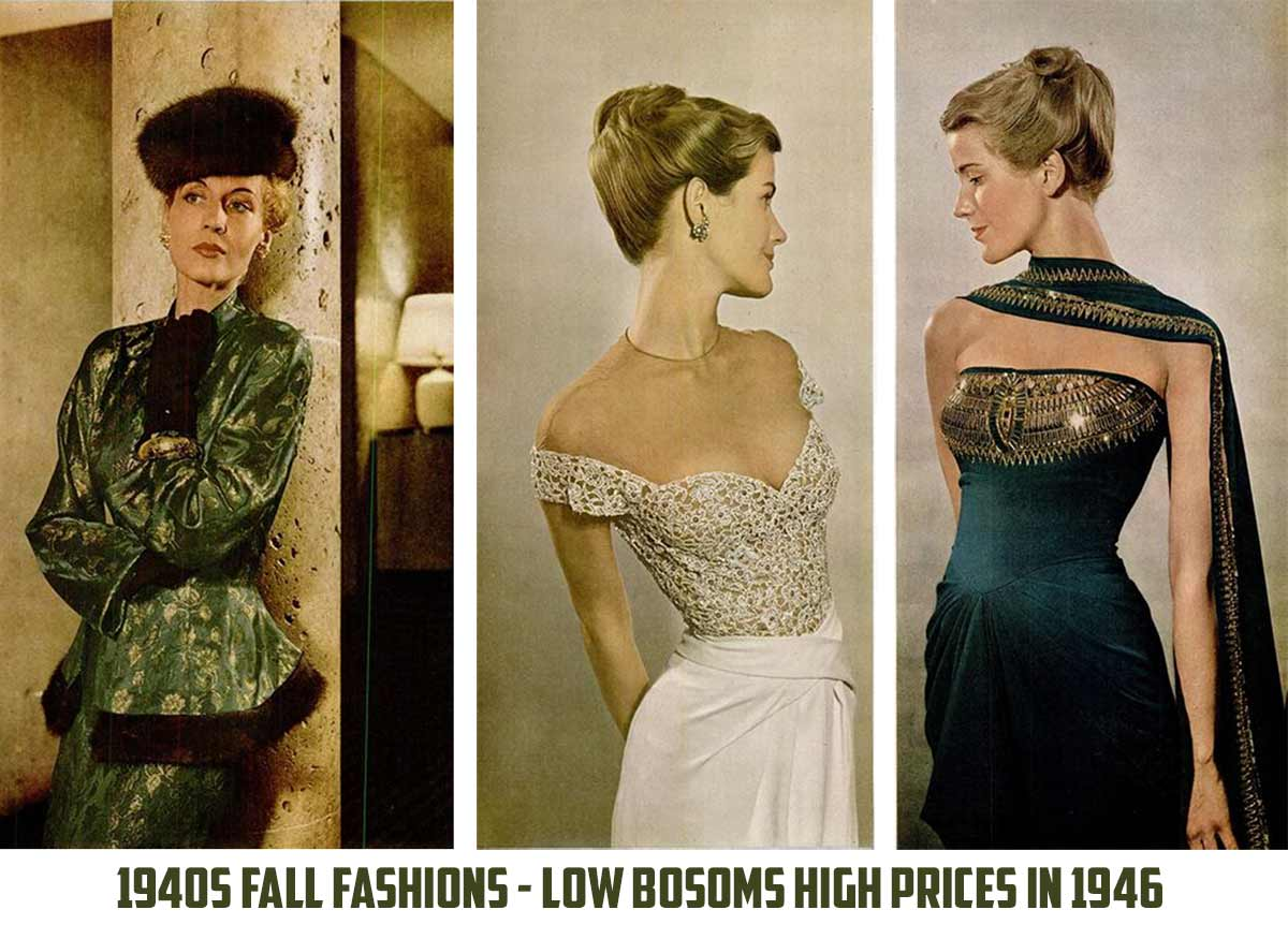 1940s Fall Fashions - Low Bosoms High Prices in 1946 | Glamour Daze